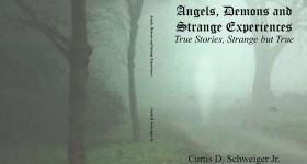Angels, Demons and Strange Experiences