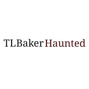 TL Baker Haunted